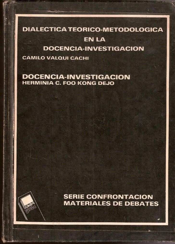 INDICE            DIALECTICA TEORICO- METODOLOGICA         EN LA          DOCENCIA-INVESTIGACION         ,     ,          ...