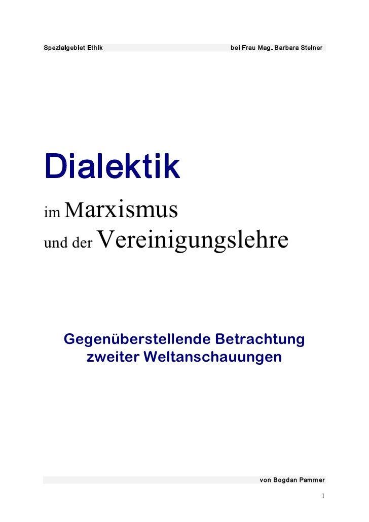 SpezialgebietEthik      beiFrauMag.BarbaraSteiner     Dialektik imM  arxismus undderVereinigungslehre         ...