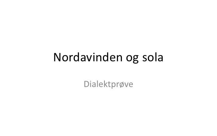 Nordavinden og sola     Dialektprøve
