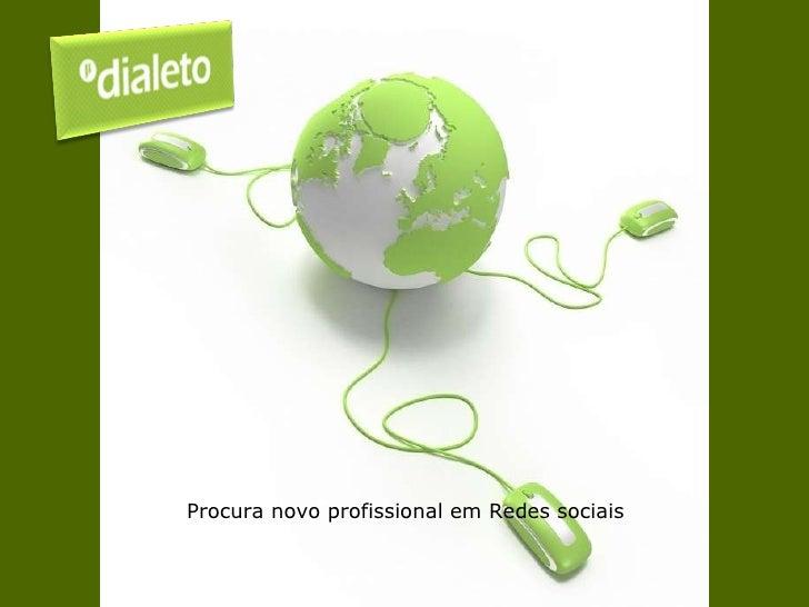 Procura novo profissional em Redes sociais