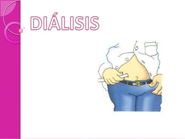 ¿Qué es diálisis? La diálisis es un proceso artificial que realiza las dos funciones principales de los riñones sanos: La ...