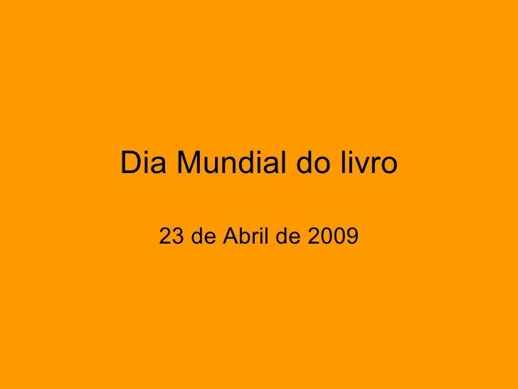 Dia Mundial do livro 23 de Abril de 2009