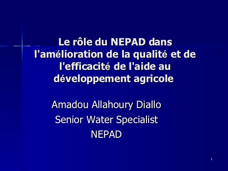 Le rôle du NEPAD dans l'am é lioration de la qualit é  et de l'efficacit é  de l'aide au d é veloppement agricole  Amadou ...