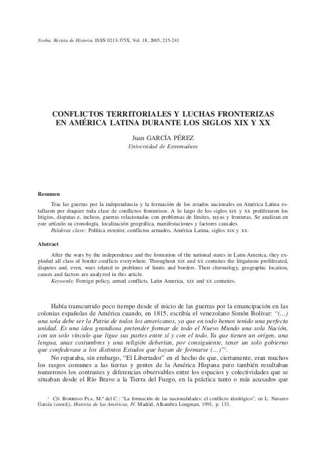 Norba. Revista de Historia, ISSN 0213-375X, Vol. 18, 2005, 215-241 CONFLICTOS TERRITORIALES Y LUCHAS FRONTERIZAS EN AMÉRIC...