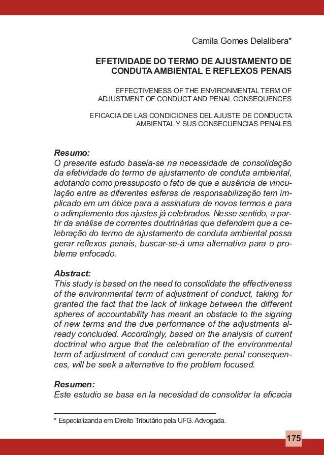 Camila Gomes Delalibera* EFETIVIDADE DO TERMO DE AJUSTAMENTO DE CONDUTA AMBIENTAL E REFLEXOS PENAIS EFFECTIVENESS OF THE E...