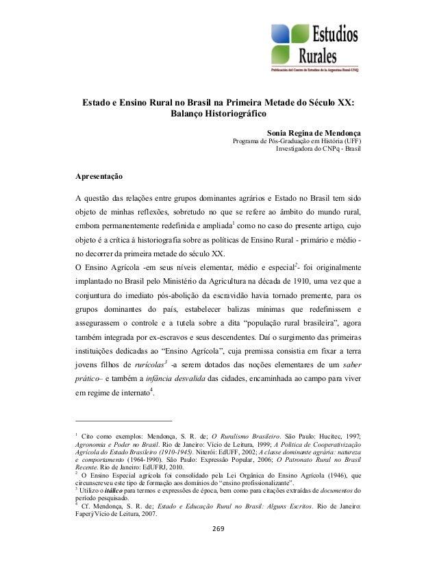 269 Estado e Ensino Rural no Brasil na Primeira Metade do Século XX: Balanço Historiográfico Sonia Regina de Mendonça Prog...