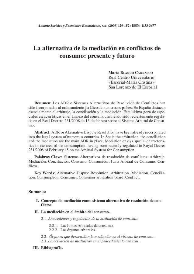 La alternativa de la mediación en conflictos de consumo: presente y futuro Marta BLANCO CARRASCO Real Centro Universitario...