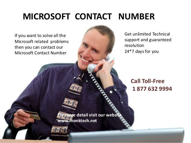 MICROSOFT CONTACT NUMBER If you want to solve all the Microsoft related problems then you can contact our Microsoft Contac...