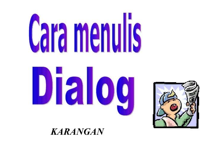 Cara menulis Dialog KARANGAN