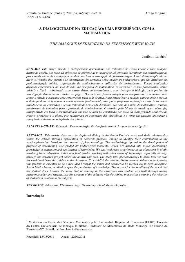 Revista da Unifebe (Online) 2011; 9(jan/jun):198-210 Artigo Original ISSN 2177-742X A DIALOGICIDADE NA EDUCAÇÃO: UMA EXPER...