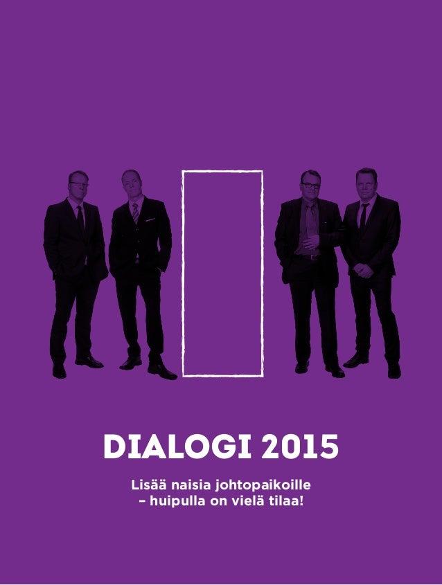 dialogi 2015 Lisää naisia johtopaikoille – huipulla on vielä tilaa!