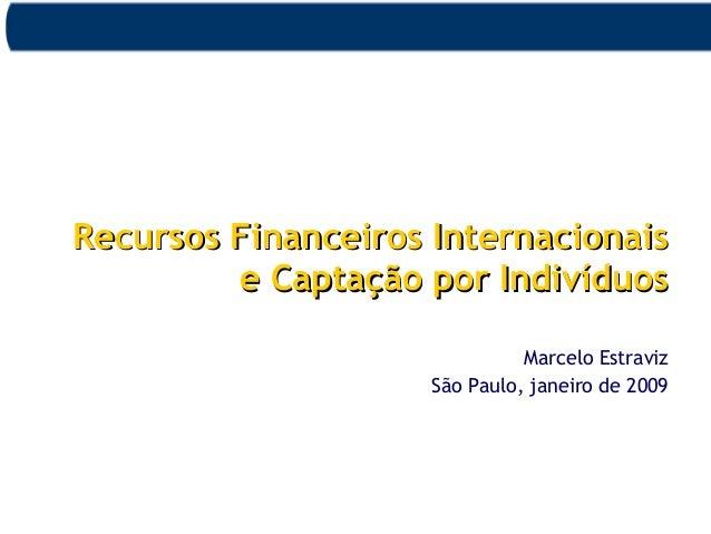 Recursos Financeiros InternacionaisRecursos Financeiros Internacionais e Captação por Indivíduose Captação por Indivíduos ...