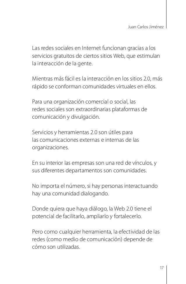 Juan Carlos Jiménez Gracias a los Blogs, individuos desconocidos se convirtieron en poco tiempo en referencias influyentes...