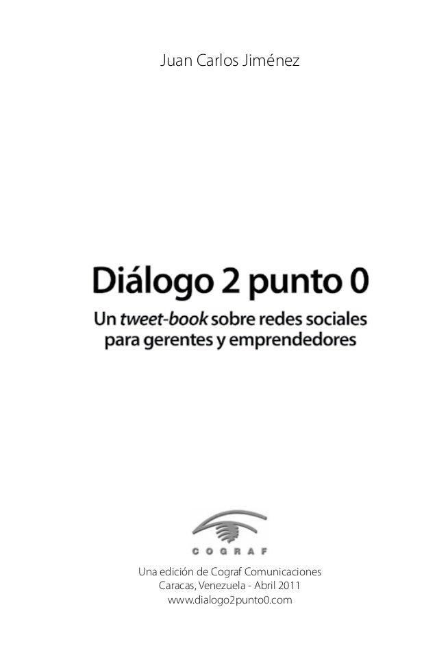 Contenido Objetivos de este tweet-book... Pág. 6 Por qué un libro escrito con tweets... Pág. 8 Algunos términos claves... ...