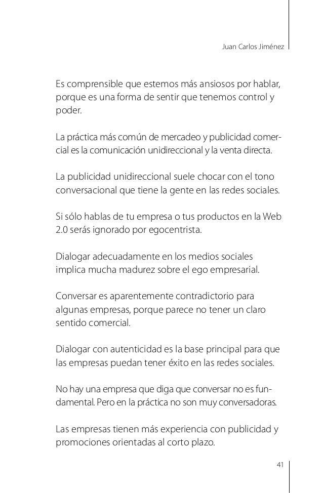 Juan Carlos Jiménez Para integrarse al diálogo 2.0 se debe apoyar oportunamente lo que dicen otros. Si la empresa no puede...