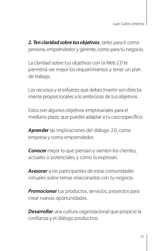 Juan Carlos Jiménez 4. Sé tú mismo, pero recuerda: representas la marca de tu negocio, proyecto, producto, servicio, organ...