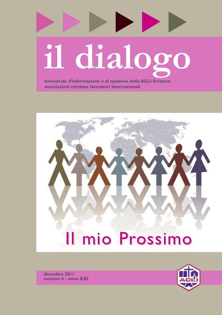 il dialogobimestrale d'informazione e di opinione delle ACLI Svizzereassociazioni cristiane lavoratori internazionali     ...