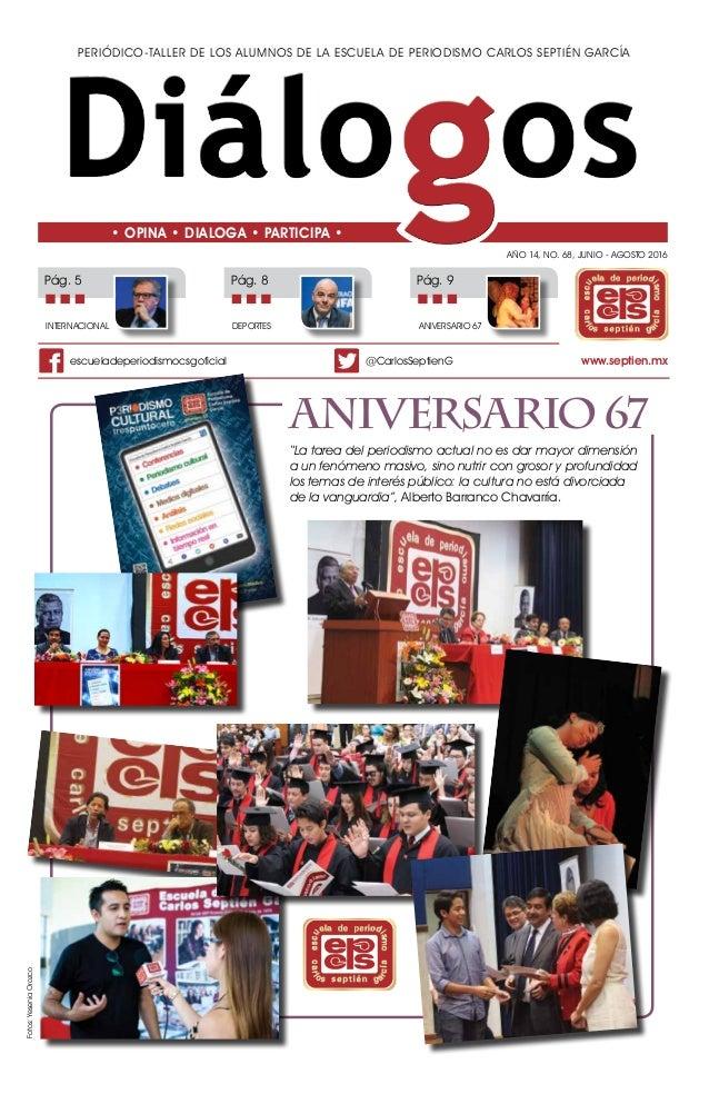 Periódico-taller de los alumnos de la Escuela de Periodismo Carlos Septién García Año 14, No. 68, junio - agosto 2016 • OP...