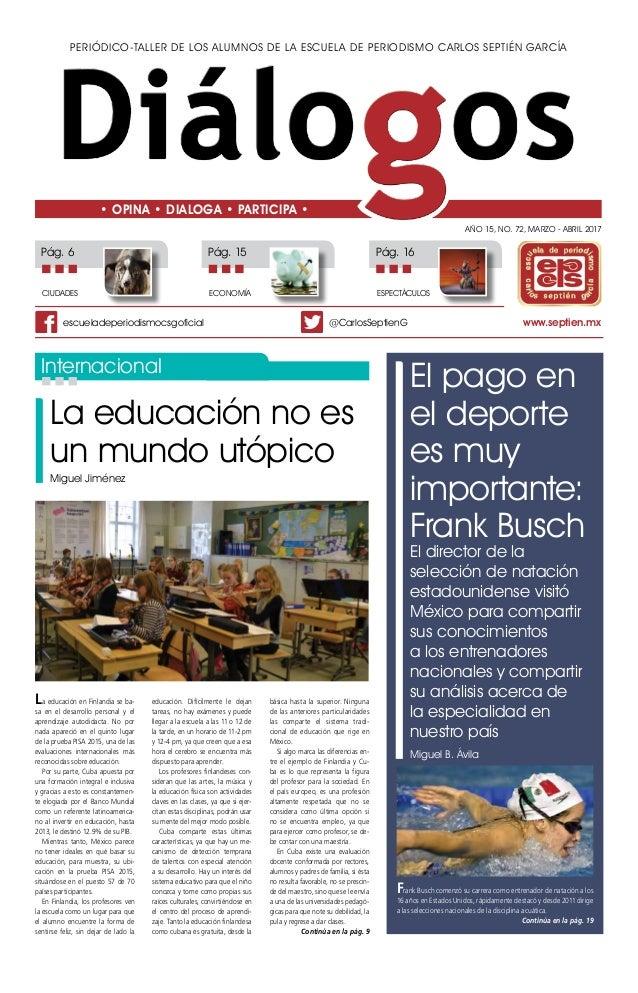 Periódico-taller de los alumnos de la Escuela de Periodismo Carlos Septién García Año 15, No. 72, MARZO - ABRIL 2017 • OPI...