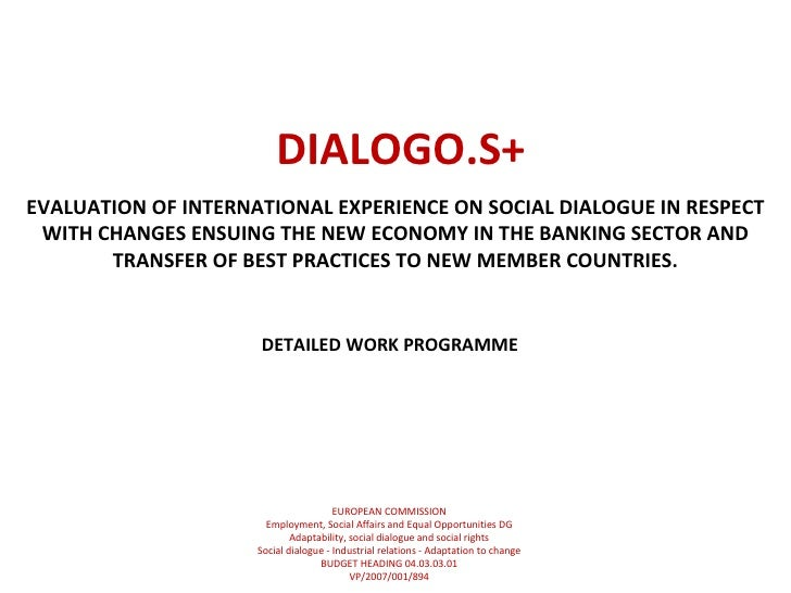 DIALOGO.S+ EVALUATION OF INTERNATIONAL EXPERIENCE ON SOCIAL DIALOGUE IN RESPECT WITH CHANGES ENSUING THE NEW ECONOMY IN TH...
