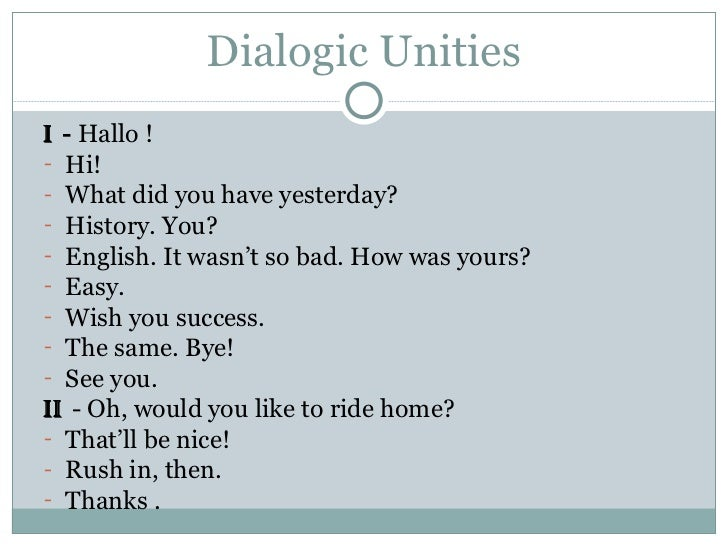 dialogue presentation english Teaching students how to write dialogue rewards both writers and readers this lesson plan makes writing dialogue easy for students to learn and for teachers to teach.