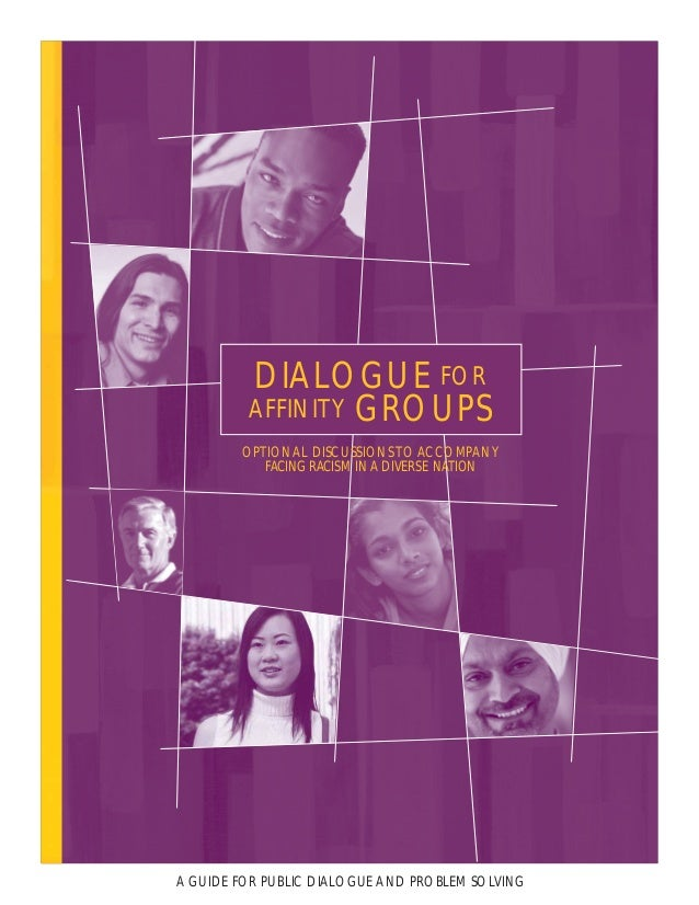 DIALOGUE FOR AFFINITY GROUPS OPTIONAL DISCUSSIONSTO ACCOMPANY FACING RACISM IN A DIVERSE NATION A GUIDE FOR PUBLIC DIALOGU...
