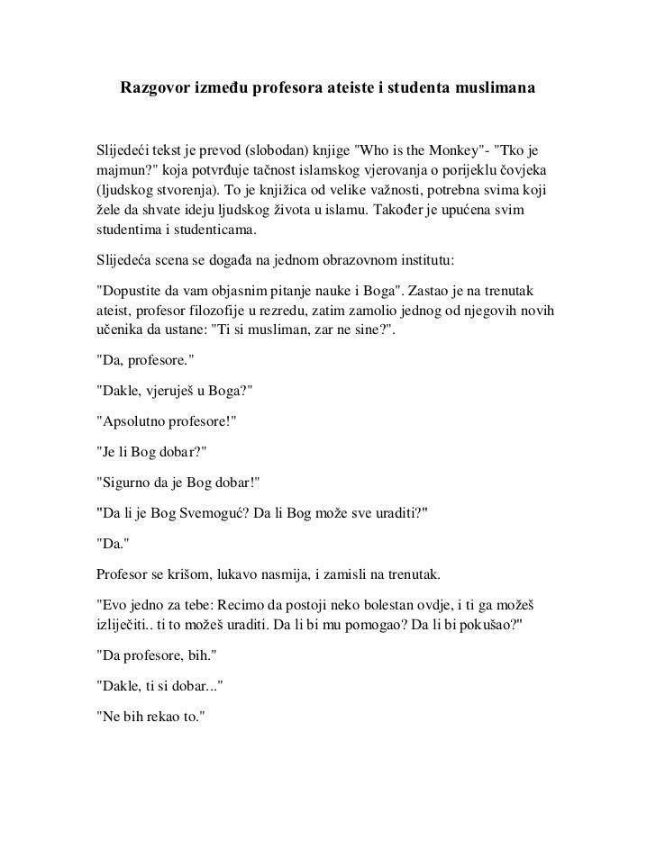 """Razgovor između profesora ateiste i studenta muslimanaSlijedeći tekst je prevod (slobodan) knjige """"Who is the Monkey""""- """"Tk..."""