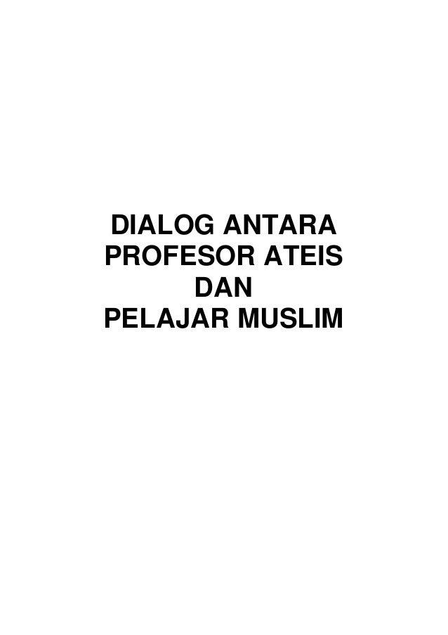 DIALOG ANTARAPROFESOR ATEIS     DANPELAJAR MUSLIM