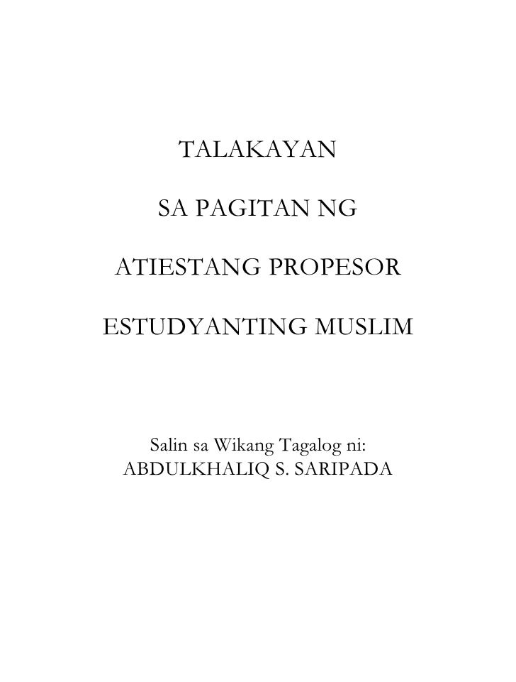 TALAKAYAN    SA PAGITAN NGATIESTANG PROPESORESTUDYANTING MUSLIM   Salin sa Wikang Tagalog ni: ABDULKHALIQ S. SARIPADA