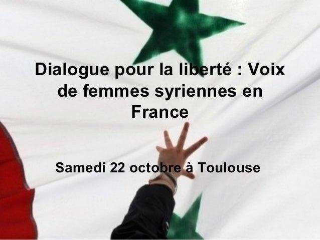 Dialogue pour la liberté : Voix  de femmes syriennes en           France  Samedi 22 octobre à Toulouse