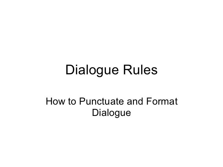 Dialogue Rules How to Punctuate and Format Dialogue