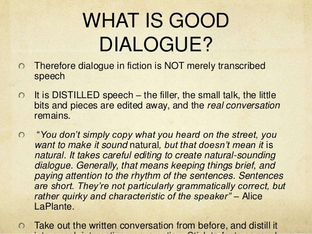 writing dialogue presentation To make a skit, start by thinking of ideas that make you laugh write out  to  write dialogue, center and capitalize the character's name who is speaking on  the.