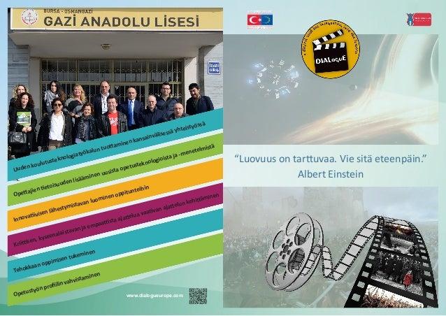 """www.dialogueurope.com """"Luovuus on tarttuvaa. Vie sitä eteenpäin."""" Albert Einstein Uuden koulutusteknologiatyökalun tuottam..."""
