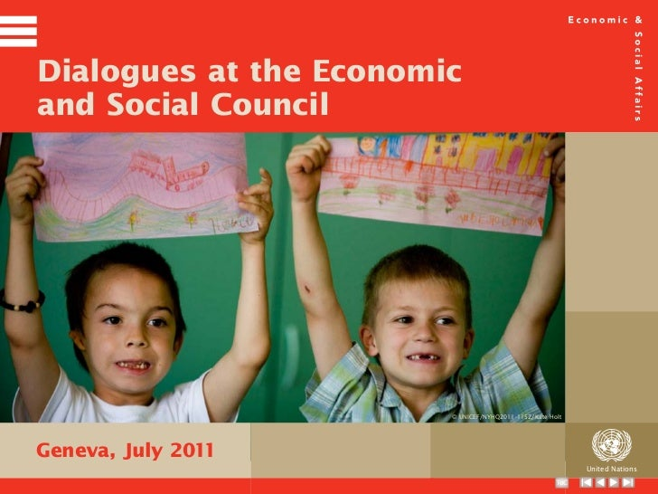 Dialogues at the Economicand Social Council                        © UNICEF/NYHQ2011-1152/Kate HoltGeneva, July 2011      ...