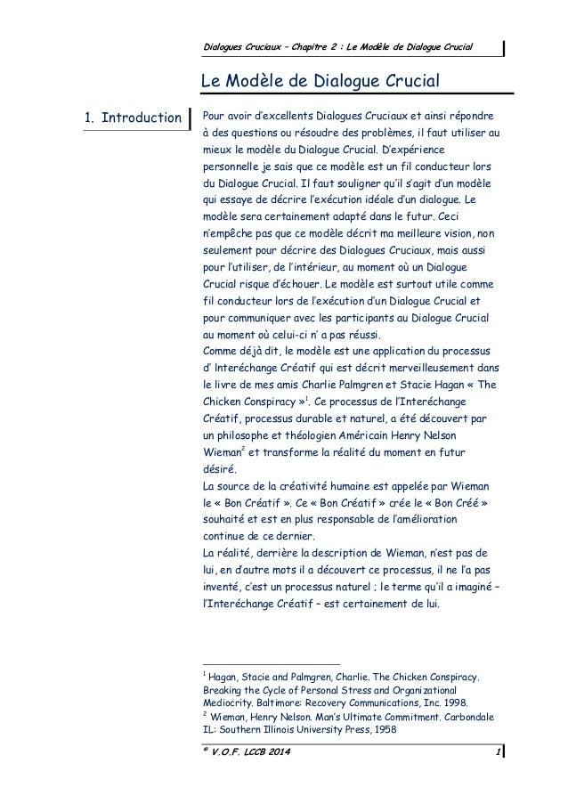© V.O.F. LCCB 2014 1 Dialogues Cruciaux – Chapitre 2 : Le Modèle de Dialogue Crucial Pour avoir d'excellents Dialogues Cru...