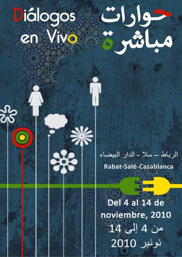 II Edition Dialogues en direct Du 4 au 14 novembre 2010 Rabat – Salé – Casablanca Organisé par Fondation Institut Internat...