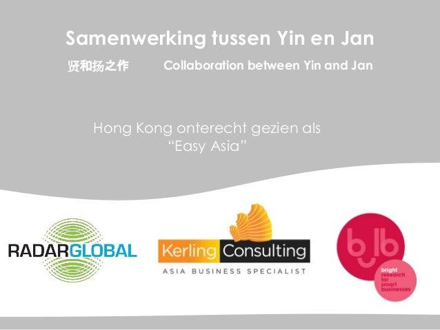 """©  Samenwerking tussen Yin en Jan 贤和扬之作  Collaboration between Yin and Jan  Hong Kong onterecht gezien als """"Easy Asia"""""""