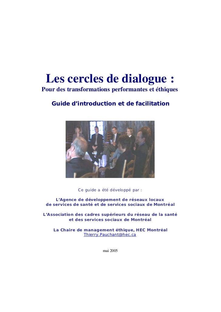 Les cercles de dialogue :Pour des transformations performantes et éthiques   Guide d'introduction et de facilitation      ...