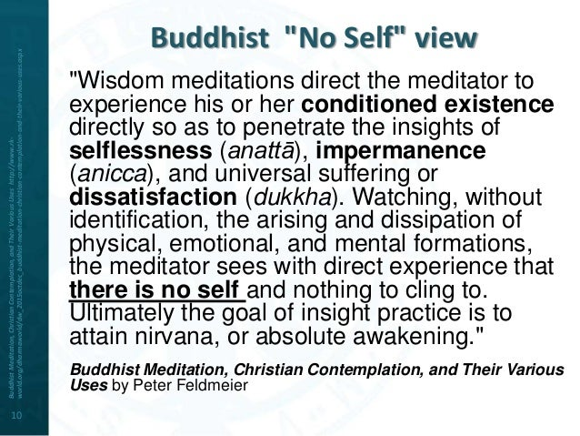 impermanence selflessness and dissatisfaction All that is conditioned is characterized by dissatisfaction all phenomena (all that is conditioned and unconditioned) are characterized by selflessness most modern translations typically follow the more common rendering of aniccā as impermanence, dukkhā as suffering, and anattā as not-self.
