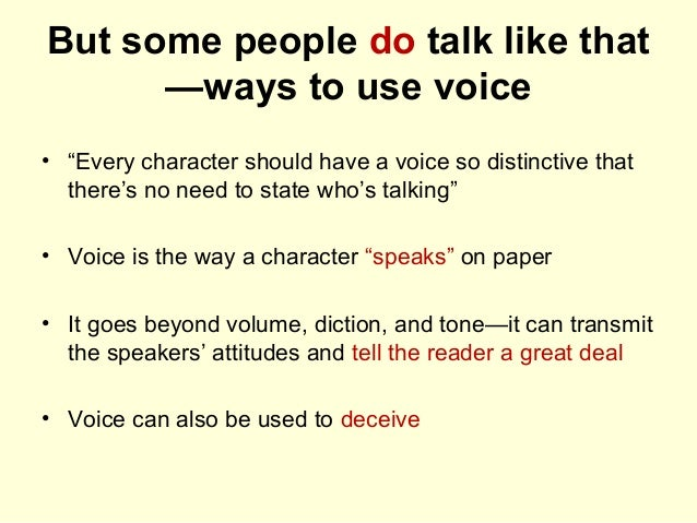"""But some people do talk like that —ways to use voice • """"Every character should have a voice so distinctive that there's no..."""