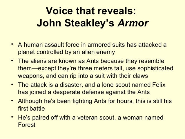 Voice that reveals: John Steakley's Armor • A human assault force in armored suits has attacked a planet controlled by an ...