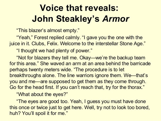 """Voice that reveals: John Steakley's Armor """"This blazer's almost empty."""" """"Yeah,"""" Forest replied calmly. """"I gave you the one..."""