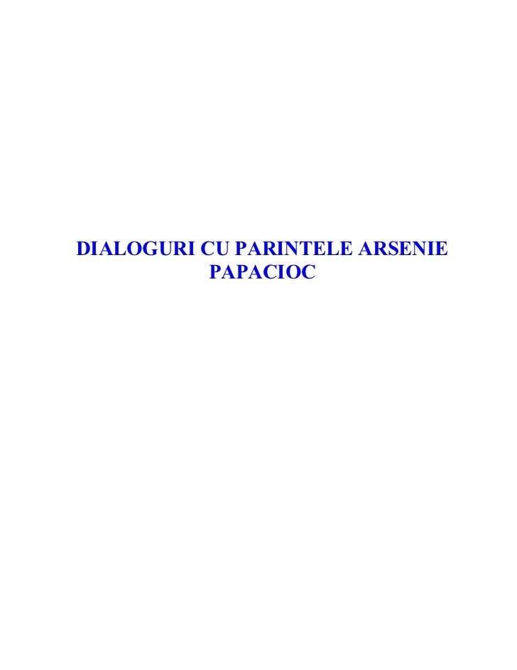 DIALOGURI CU PARINTELE ARSENIE           PAPACIOC