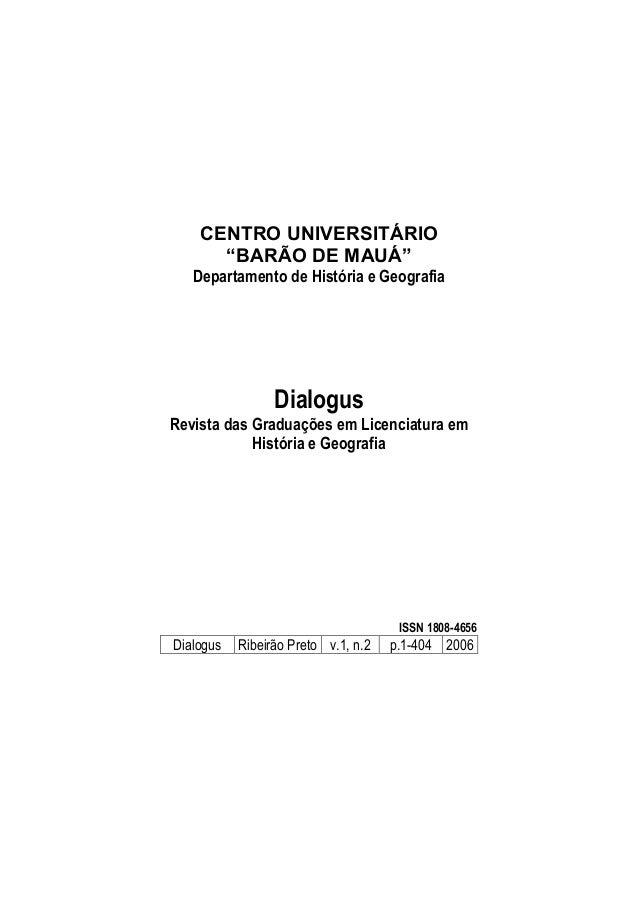"""CENTRO UNIVERSITÁRIO """"BARÃO DE MAUÁ"""" Departamento de História e Geografia Dialogus Revista das Graduações em Licenciatura ..."""