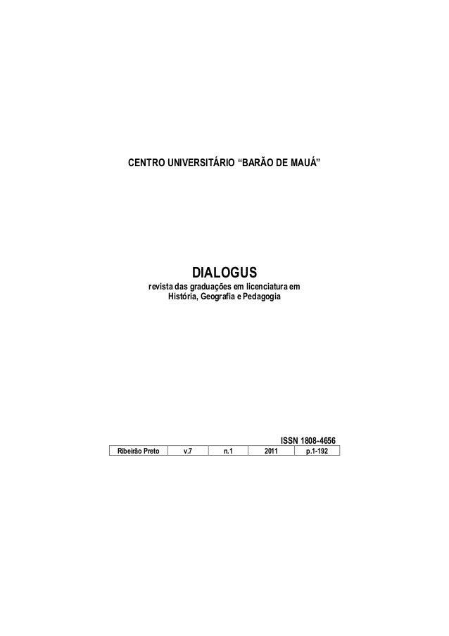 """1 CENTRO UNIVERSITÁRIO """"BARÃO DE MAUÁ"""" DIALOGUS revista das graduações em licenciatura em História, Geografia e Pedagogia ..."""