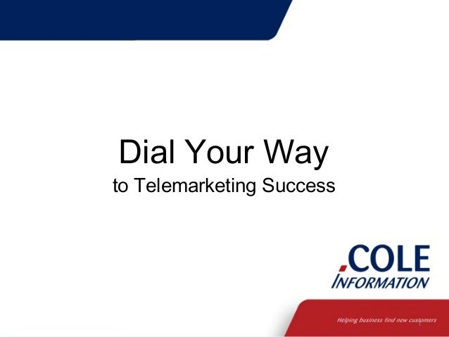 Dial Your Way  to Telemarketing Success  1