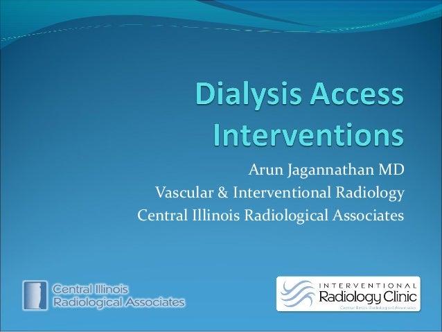 Arun Jagannathan MD Vascular & Interventional Radiology Central Illinois Radiological Associates