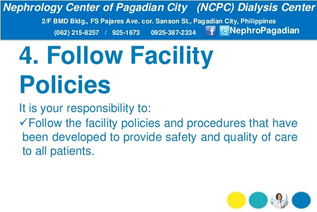 4. Follow Facility Policies It is your responsibility to: Follow the facility policies and procedures that have been deve...