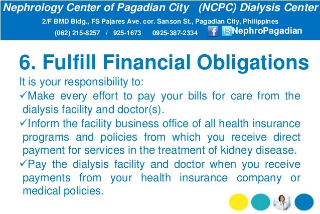 6. Fulfill Financial Obligations It is your responsibility to: Make every effort to pay your bills for care from the dial...