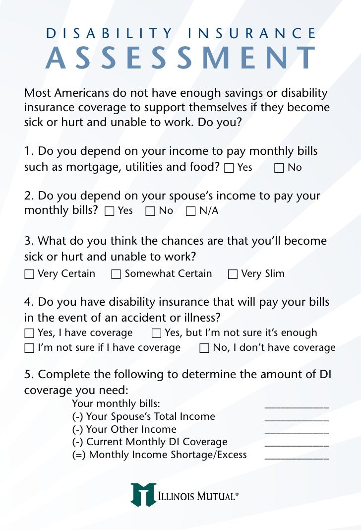 D I S A B I L I T Y          I N S U R A N C E      ASSESSMENT Most Americans do not have enough savings or disability ins...